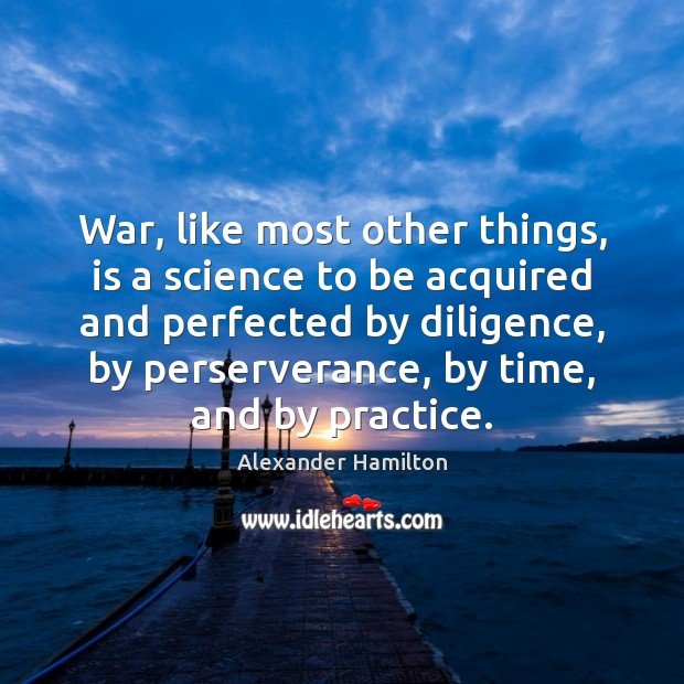 Image, War, like most other things, is a science to be acquired and