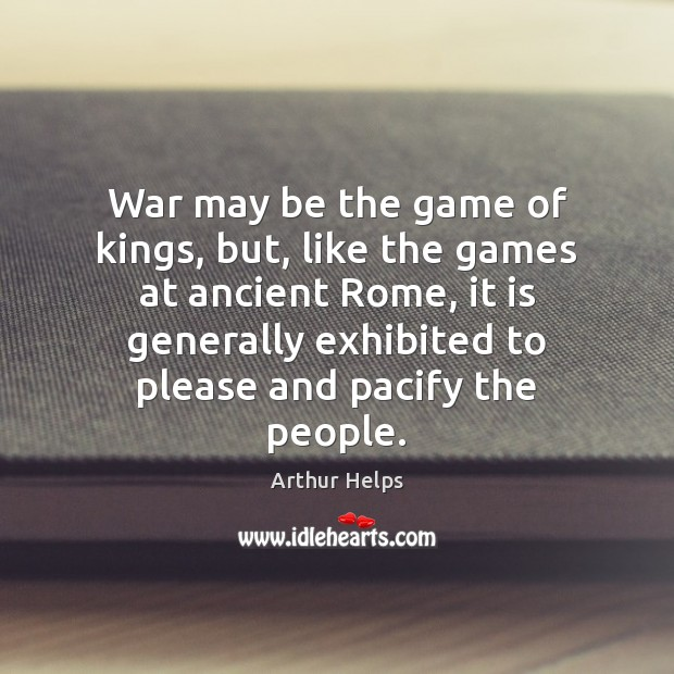 War may be the game of kings, but, like the games at Image