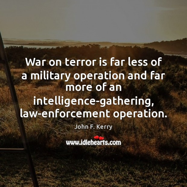 Image, War on terror is far less of a military operation and far