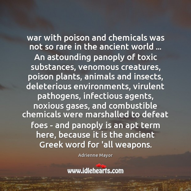 War with poison and chemicals was not so rare in the ancient Toxic Quotes Image