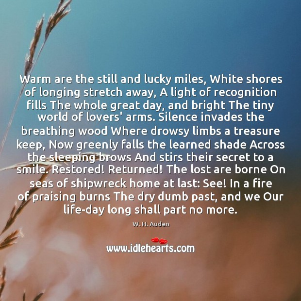 Warm are the still and lucky miles, White shores of longing stretch Image