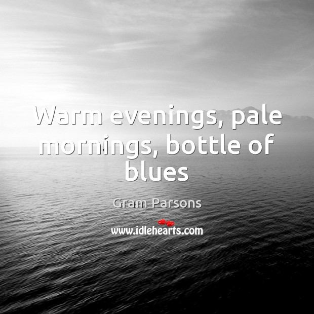 Warm evenings, pale mornings, bottle of blues Image