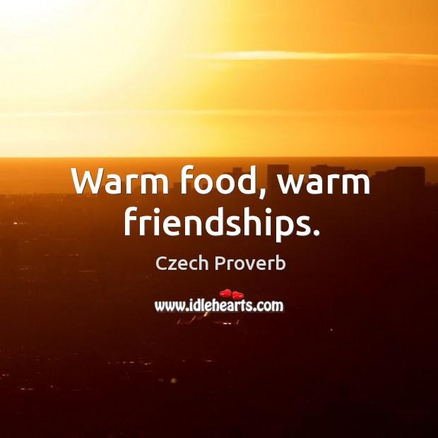 Image, Warm food, warm friendships.