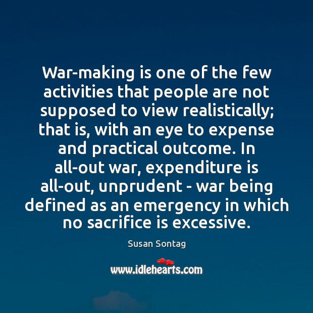 War-making is one of the few activities that people are not supposed Sacrifice Quotes Image