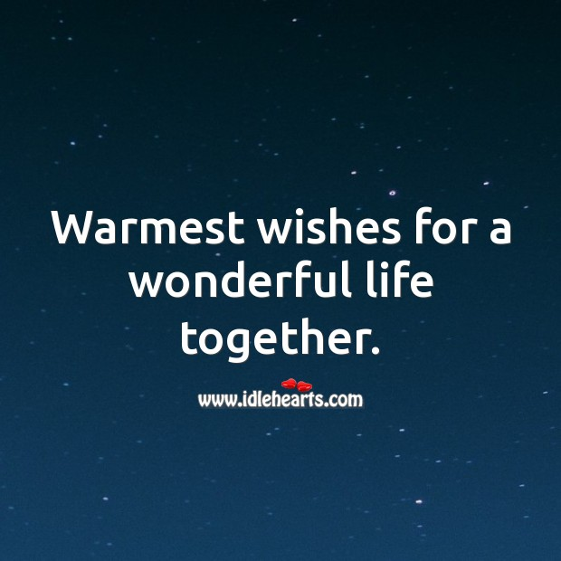 Warmest wishes for a wonderful life together. Engagement Messages Image