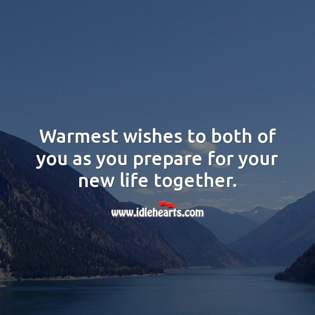 Warmest wishes to both of you as you prepare for your new life together. Engagement Messages Image