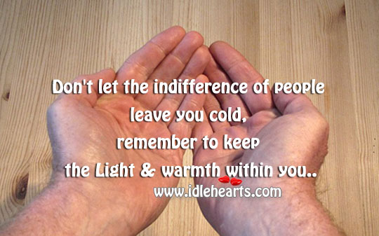 Keep The Light & Warmth Within You..