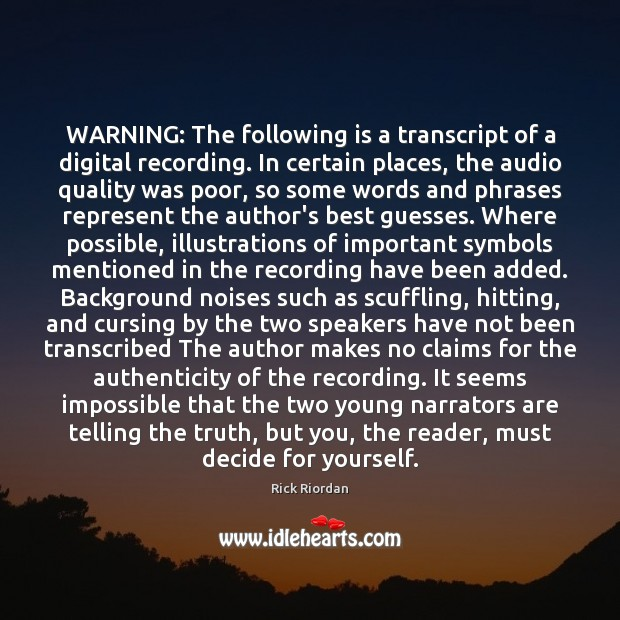 Image, WARNING: The following is a transcript of a digital recording. In certain