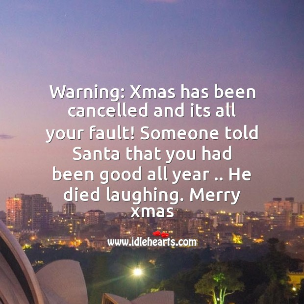 Warning: xmas has been cancelled Christmas Messages Image
