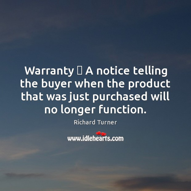 Warranty – A notice telling the buyer when the product that was just Image