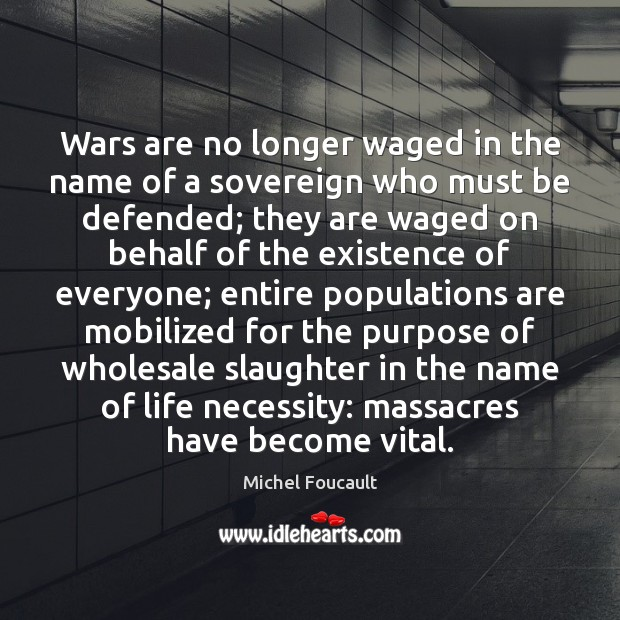 Image, Wars are no longer waged in the name of a sovereign who