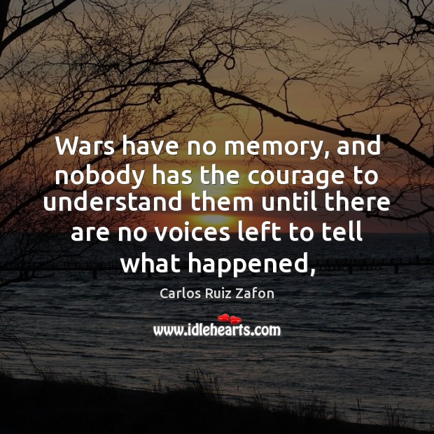 Image, Wars have no memory, and nobody has the courage to understand them