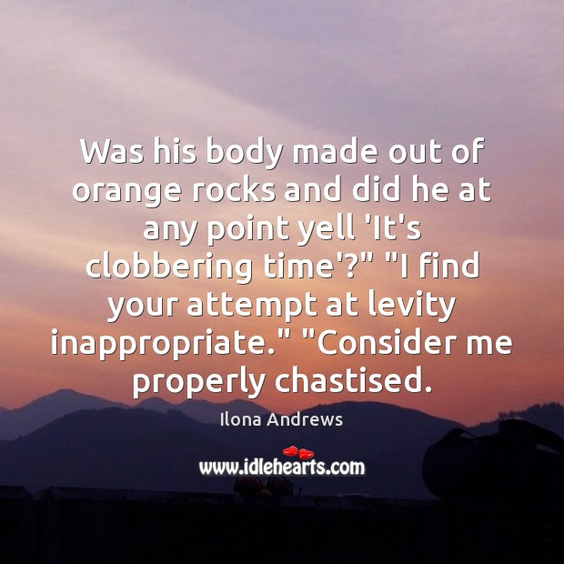 Image, Was his body made out of orange rocks and did he at