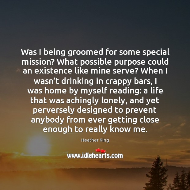 Was I being groomed for some special mission? What possible purpose could Image