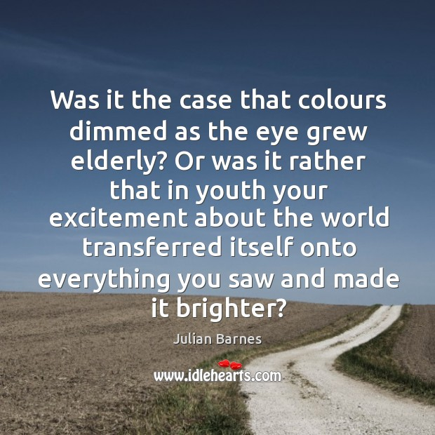 Was it the case that colours dimmed as the eye grew elderly? Image