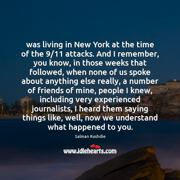 Image, Was living in New York at the time of the 9/11 attacks. And