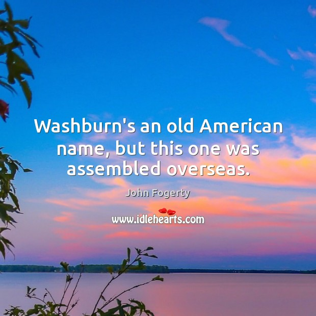 Image, Washburn's an old American name, but this one was assembled overseas.