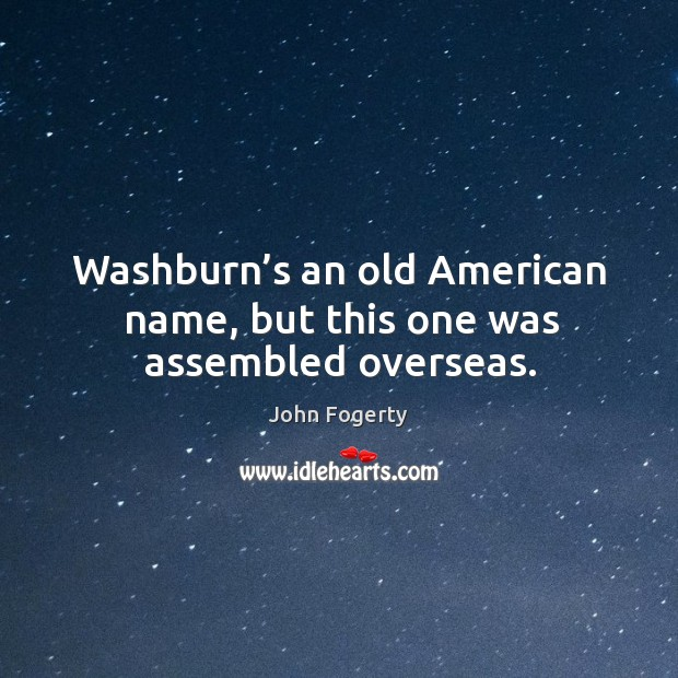 Washburn's an old american name, but this one was assembled overseas. Image