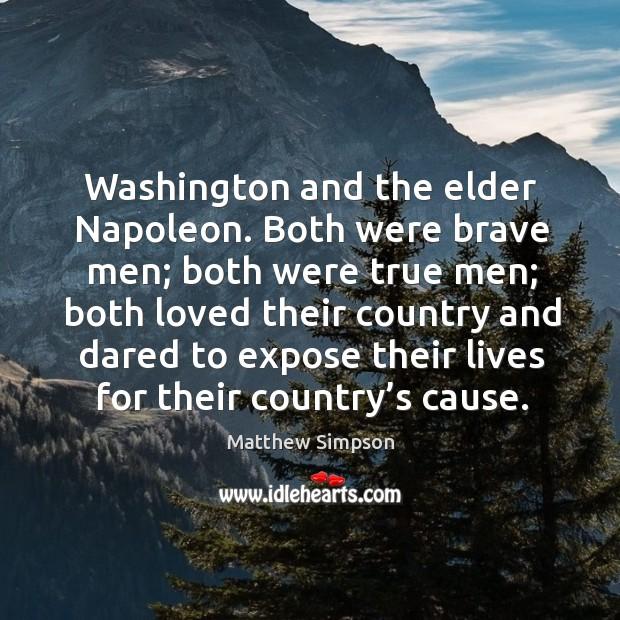 Washington and the elder napoleon. Both were brave men; both were true men Image