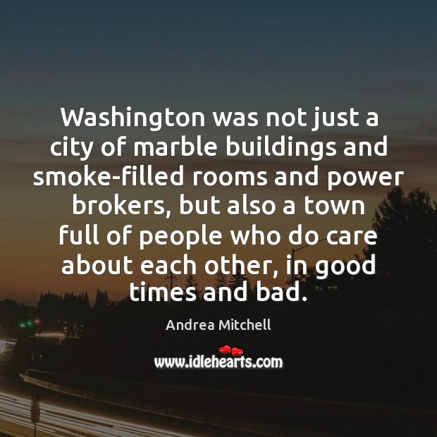 Image, Washington was not just a city of marble buildings and smoke-filled rooms