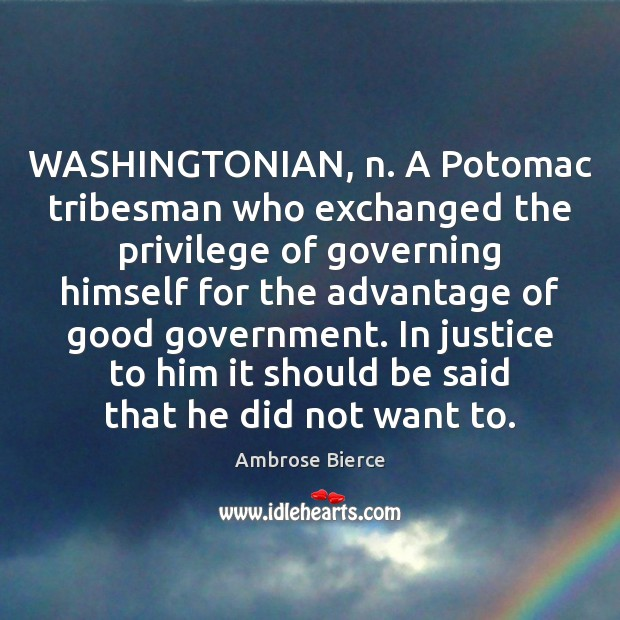Image, WASHINGTONIAN, n. A Potomac tribesman who exchanged the privilege of governing himself