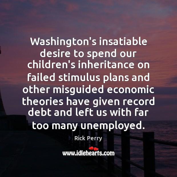 Washington's insatiable desire to spend our children's inheritance on failed stimulus plans Image