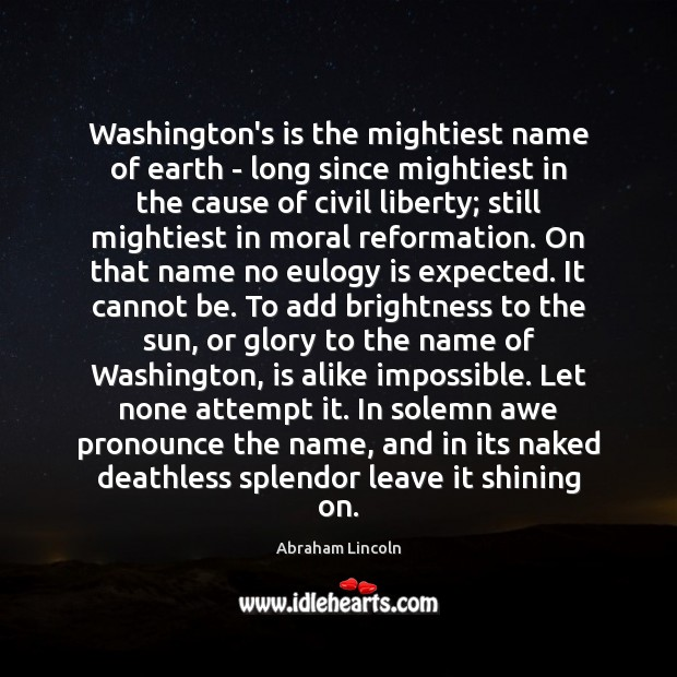 Image, Washington's is the mightiest name of earth – long since mightiest in