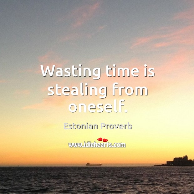 Image, Wasting time is stealing from oneself.