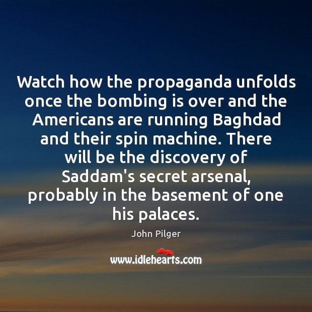 Image, Watch how the propaganda unfolds once the bombing is over and the