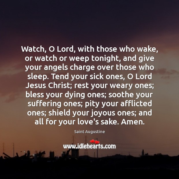 Watch, O Lord, with those who wake, or watch or weep tonight, Image