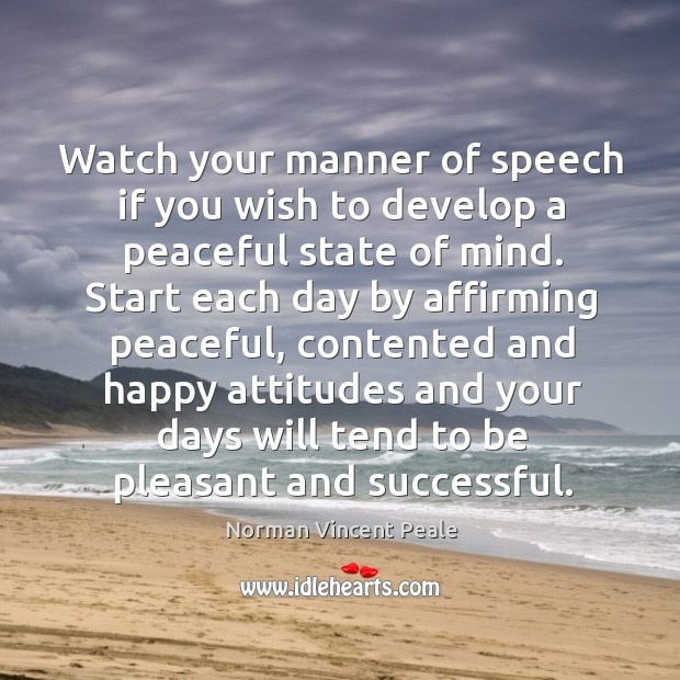 Watch your manner of speech if you wish to develop a peaceful state of mind. Image