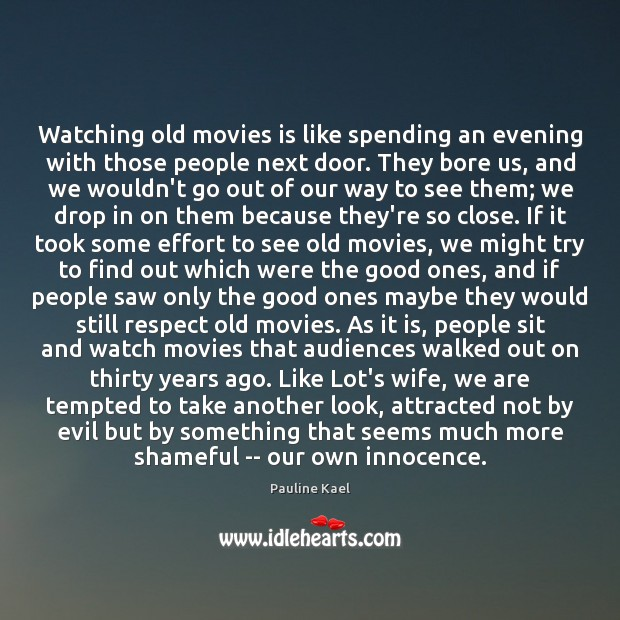 Image, Watching old movies is like spending an evening with those people next