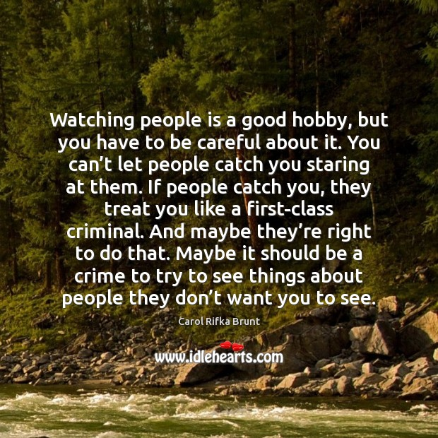 Watching people is a good hobby, but you have to be careful Image