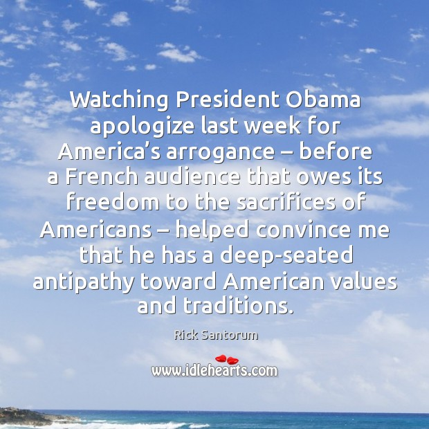 Watching president obama apologize last week for america's arrogance – before a french Image