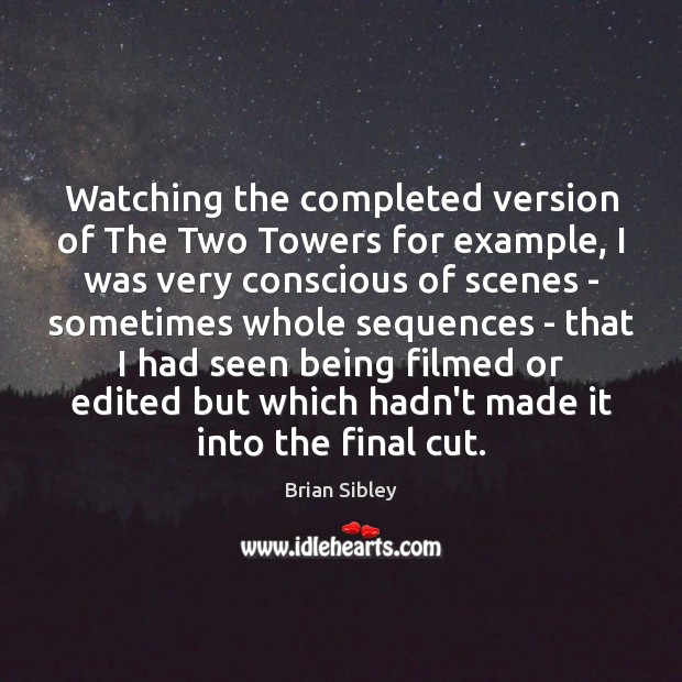 Image, Watching the completed version of The Two Towers for example, I was