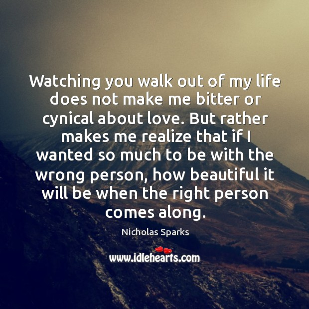 Watching You Walk Out Of My Life Does Not Make Me Bitter