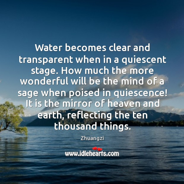 Image, Water becomes clear and transparent when in a quiescent stage. How much
