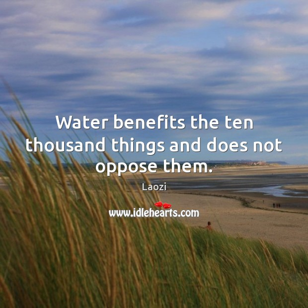 Image, Water benefits the ten thousand things and does not oppose them.