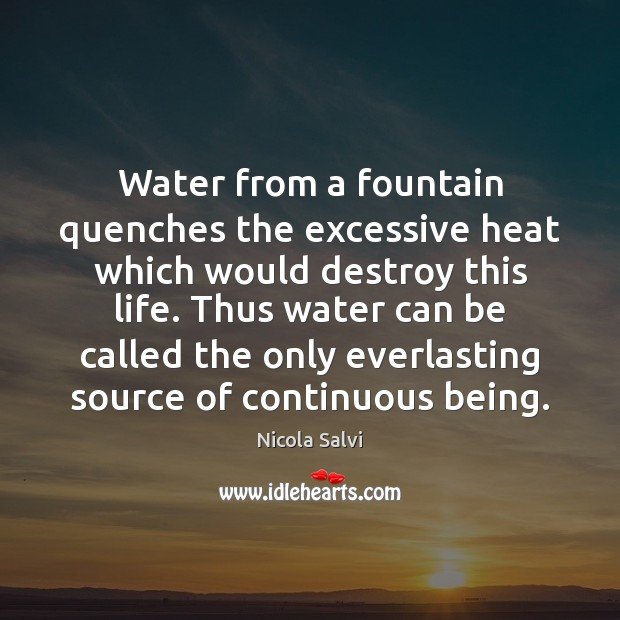 Water from a fountain quenches the excessive heat which would destroy this Image