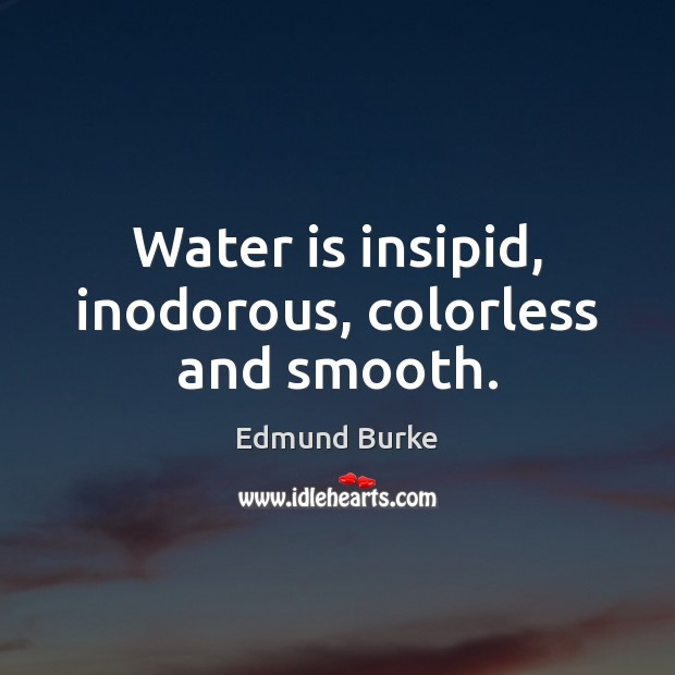 Image, Water is insipid, inodorous, colorless and smooth.
