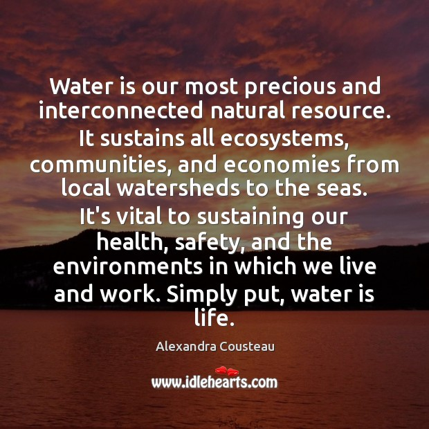Water is our most precious and interconnected natural resource. It sustains all Image