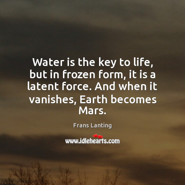 Water is the key to life, but in frozen form, it is Image