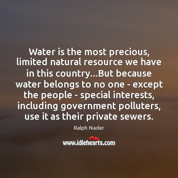 Image, Water is the most precious, limited natural resource we have in this