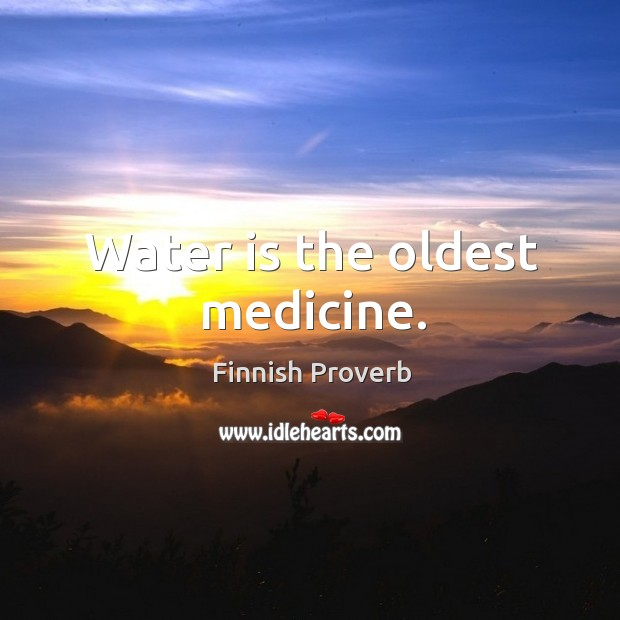 Water is the oldest medicine. Finnish Proverbs Image