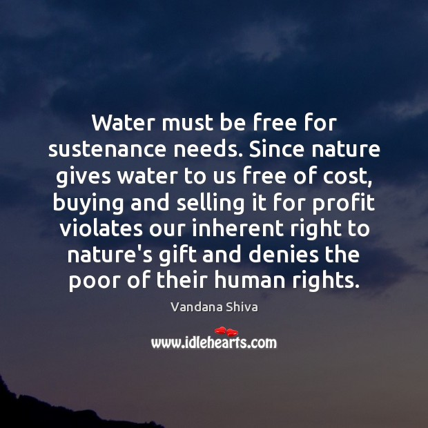 Water must be free for sustenance needs. Since nature gives water to Image
