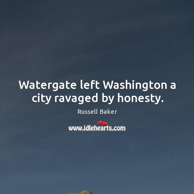 Image, Watergate left Washington a city ravaged by honesty.