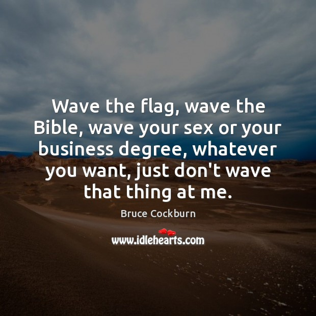 Image, Wave the flag, wave the Bible, wave your sex or your business