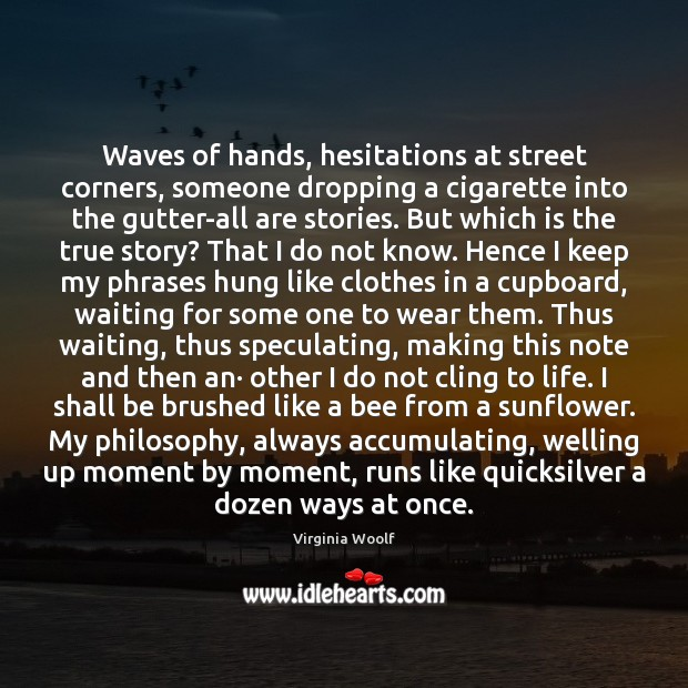 Image, Waves of hands, hesitations at street corners, someone dropping a cigarette into