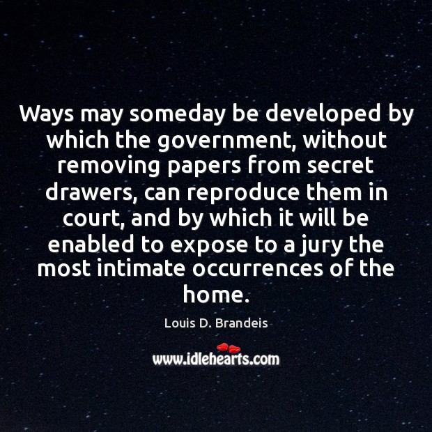 Ways may someday be developed by which the government, without removing papers Image