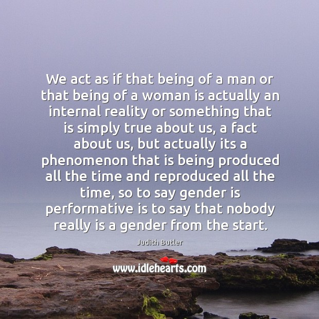 We act as if that being of a man or that being Image
